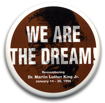 "Button: Theme: ""We Are the Dream"""
