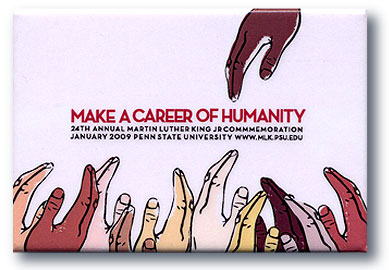 "Button Theme: ""Make A Career Of Humanity"" Designer: Kaleena Porter"
